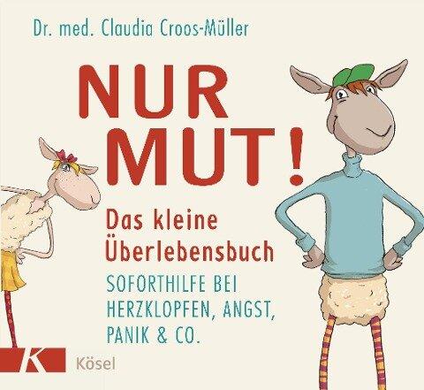 Nur Mut! Das kleine Überlebensbuch - Claudia Croos-Müller