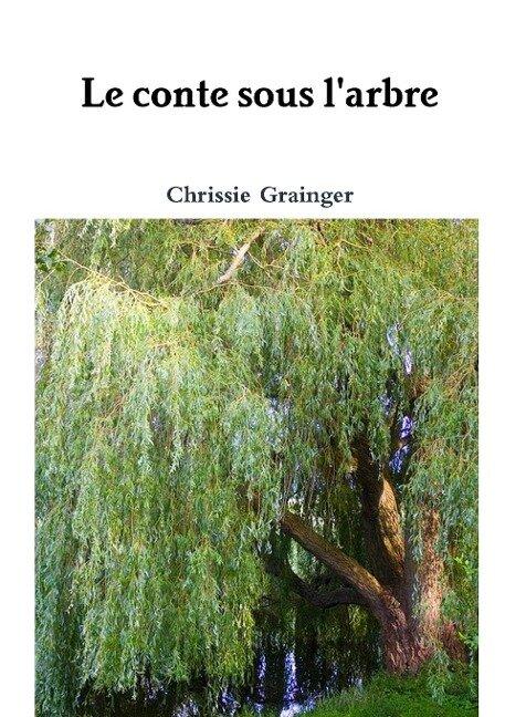 Le conte sous l'arbre - Chrissie Grainger