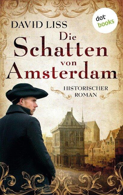 Die Schatten von Amsterdam - David Liss