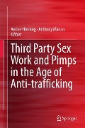 Third Party Sex Work and Pimps in the Age of Anti-trafficking -