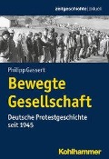 Bewegte Gesellschaft - Philipp Gassert