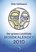 Der grosse Lunavitalis Mondkalender 2010 - Dirk Hoffmann