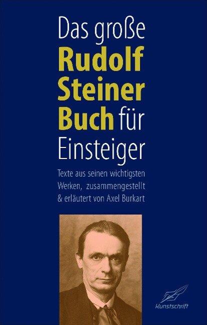 Das große Rudolf Steiner Buch für Einsteiger - Axel Burkart