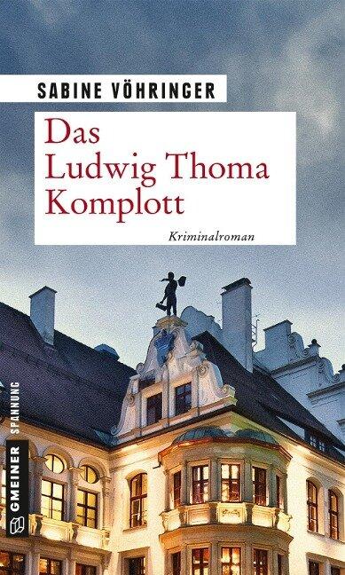 Das Ludwig Thoma Komplott - Sabine Vöhringer