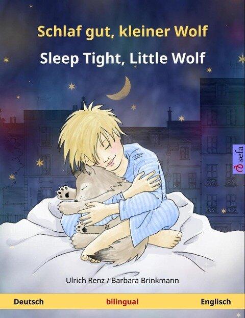 Schlaf gut, kleiner Wolf - Sleep Tight, Little Wolf (Deutsch - Englisch) - Ulrich Renz
