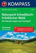 Kompass Wanderführer Naturpark Schwäbisch - Fränkischer Wald - Werner Sippel