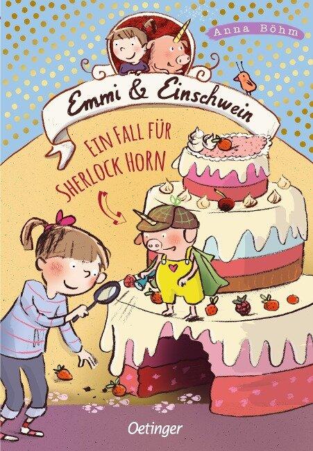 Emmi und Einschwein 5. Ein Fall für Sherlock Horn! - Anna Böhm