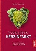 Essen gegen Herzinfarkt - Caldwell B. Esselstyn