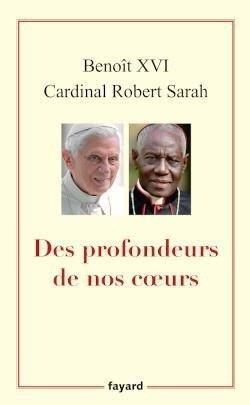 Des profondeurs de nos cœurs - Benoît XVI, Joseph Ratzinger Papst emeritus Benedikt XVI, Robert Sarah