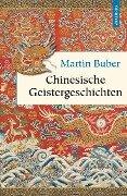 Chinesische Geistergeschichten - Martin Buber