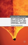 Key Concepts in Criminology and Criminal Justice - Helena McFarquhar