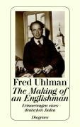 The Making of an Englishman - Fred Uhlman