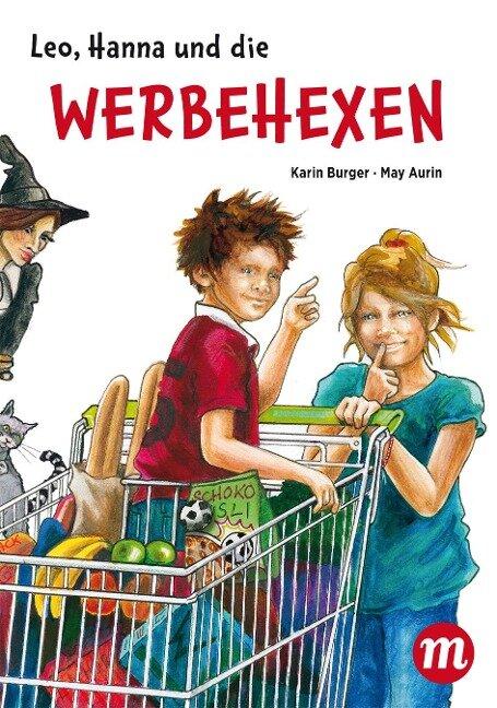 Leo, Hanna & die Werbehexen - Karin Burger