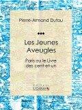 Les Jeunes Aveugles - Pierre-Armand Dufau