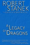 Legacy of Dragons (Book #2 in the Guardians of the Dragon Realms) - Robert Stanek