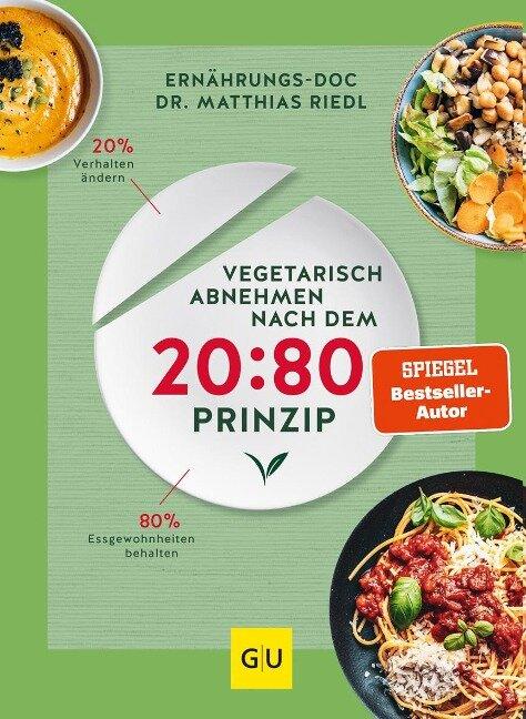 Vegetarisch abnehmen nach dem 20:80 Prinzip - Matthias Riedl