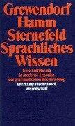 Sprachliches Wissen - Günther Grewendorf, Fritz Hamm, Wolfgang Sternefeld