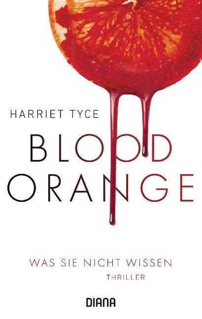 Blood Orange - Was sie nicht wissen - Harriet Tyce
