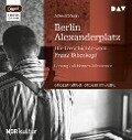Berlin Alexanderplatz. Die Geschichte vom Franz Biberkopf - Alfred Döblin