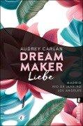 Dream Maker - Liebe - Audrey Carlan