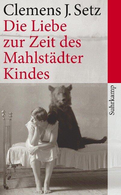 Die Liebe zur Zeit des Mahlstädter Kindes - Clemens J. Setz