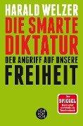 Die smarte Diktatur - Harald Welzer