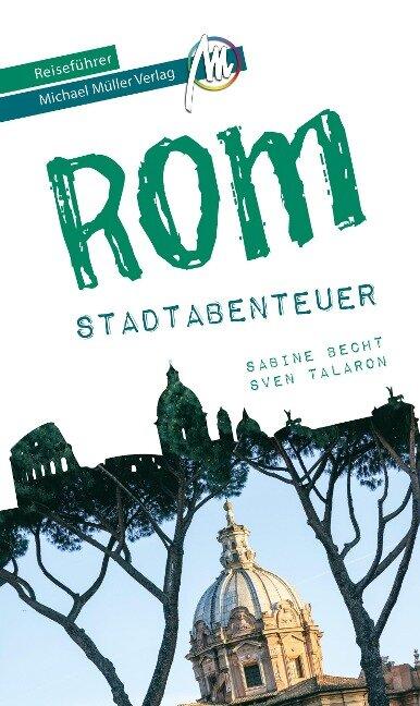 Rom - Stadtabenteuer Reiseführer Michael Müller Verlag - Sabine Becht, Sven Talaron
