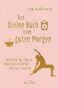 Das kleine Buch vom guten Morgen - Inga Heckmann