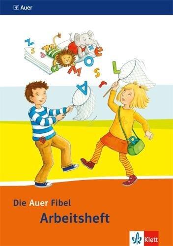 Die Auer Fibel. Arbeitsheft 1. Schuljahr. Ausgabe für Bayern - Neubearbeitung 2014 -