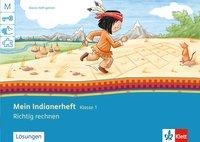 Mein Indianerheft. Richtig rechnen 1. Arbeitsheft 1. Schuljahr -