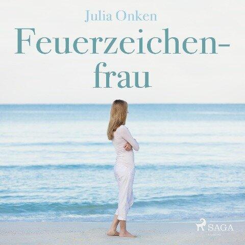 Feuerzeichenfrau (Ungekürzt) - Julia Onken