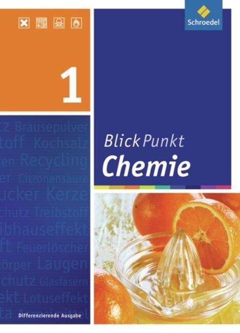 Blickpunkt Chemie - Ausgabe 2011 für Realschulen in Nordrhein-Westfalen. Schülerband 1 -
