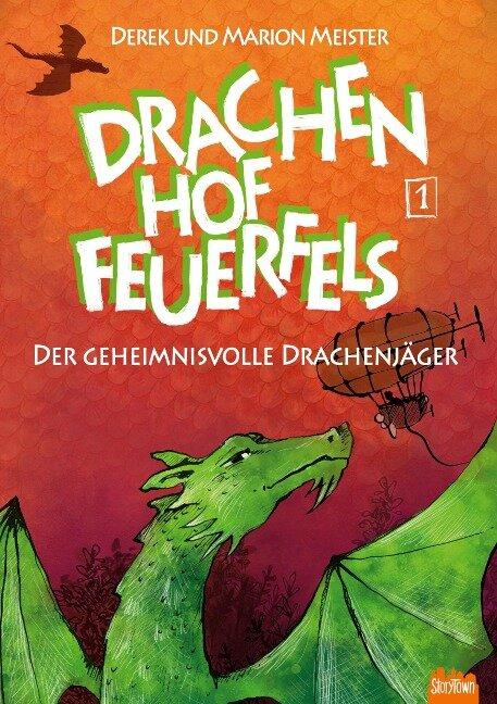 Drachenhof Feuerfels - Band 1 - Derek Meister, Marion Meister