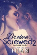 Broken and Screwed 2 (Broken and Screwed Series, #2) - Tijan