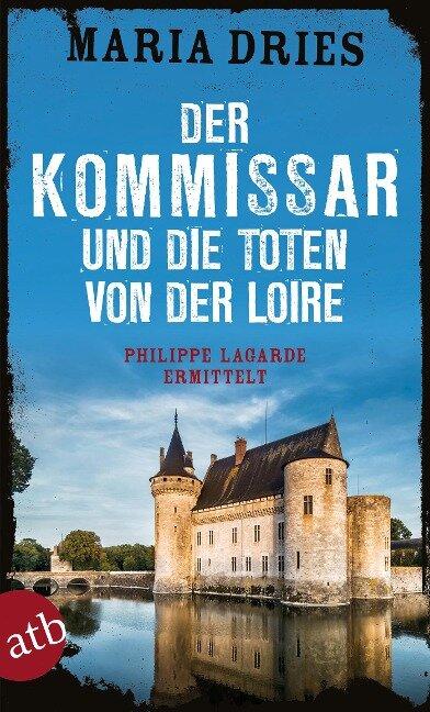 Der Kommissar und die Toten von der Loire - Maria Dries