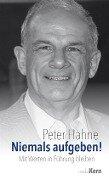 Niemals aufgeben! - Peter Hahne