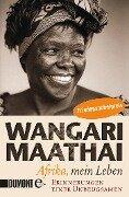 Afrika, mein Leben - Wangari Maathai