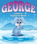 George Learns to Prepare for Winter - Speedy Publishing