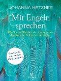 Mit Engeln sprechen + Audio-Meditationen - Johanna Hetzner