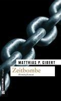 Zeitbombe - Matthias P. Gibert