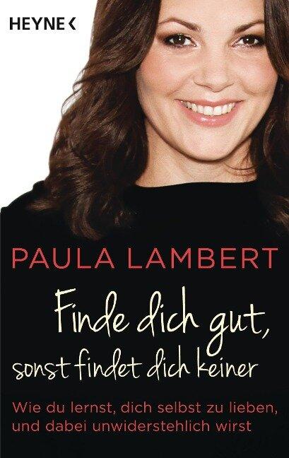 Finde dich gut, sonst findet dich keiner - Paula Lambert