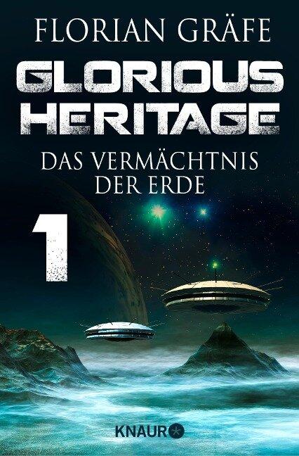 Glorious Heritage - Das Vermächtnis der Erde 1 - Florian Gräfe