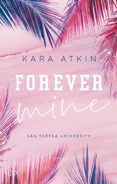 Forever Mine - San Teresa University - Kara Atkin