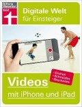 Videos mit iPhone und iPad - Stefan von Gagern