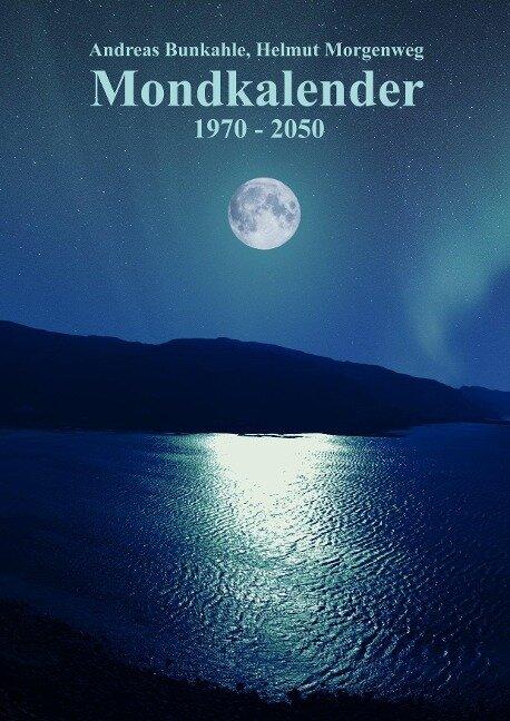 Mondkalender 1970 - 2050 - Andreas Bunkahle, Helmut Morgenweg