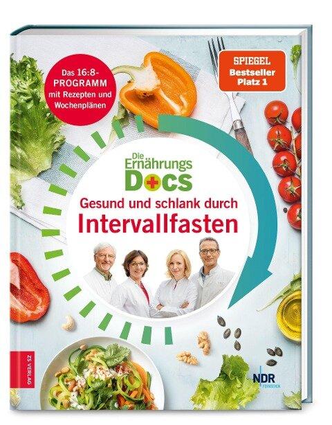 Die Ernährungs-Docs - Gesund und schlank durch Intervallfasten - Anne Fleck, Jörn Klasen, Matthias Riedl, Silja Schäfer
