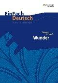 Wunder. EinFach Deutsch Unterrichtsmodelle - Raquel J. Palacio