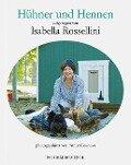 Meine Hühner und ich - Isabella Rossellini