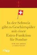 In der Schweiz gibt es Geschirrspüler mit einer Extra-Funktion für Fondue -