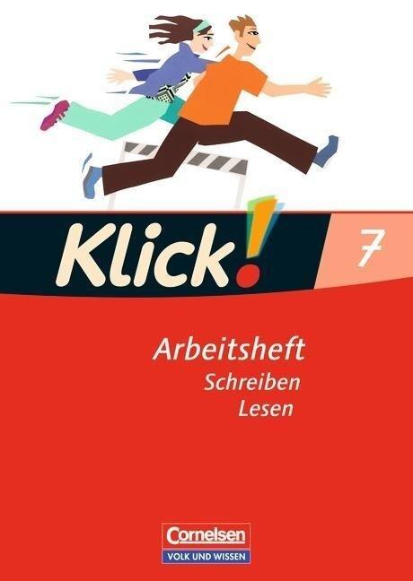 Klick! Deutsch 7. Schuljahr. Schreiben und Lesen. Arbeitsheft. Östliche Bundesländer und Berlin -